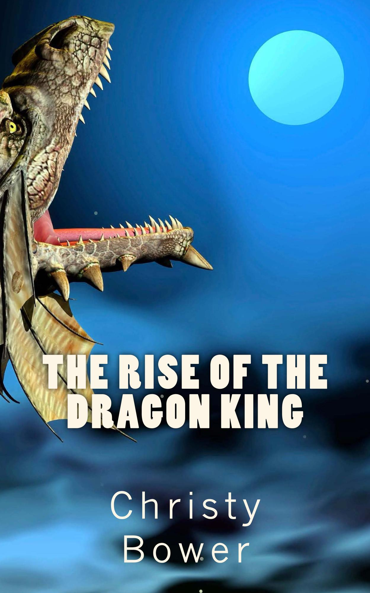 The Rise of the Dragon King