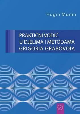 PRAKTICNI VODIC U DJELIMA I METODAMA GRIGORIA GRABOVOIA (Croatian Version)