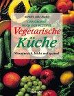 Internationale Vegetarische Küche. Kochkunst, Traditionen und Lebensgewohnheiten