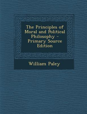 The Principles of Moral and Political Philosophy - Primary Source Edition
