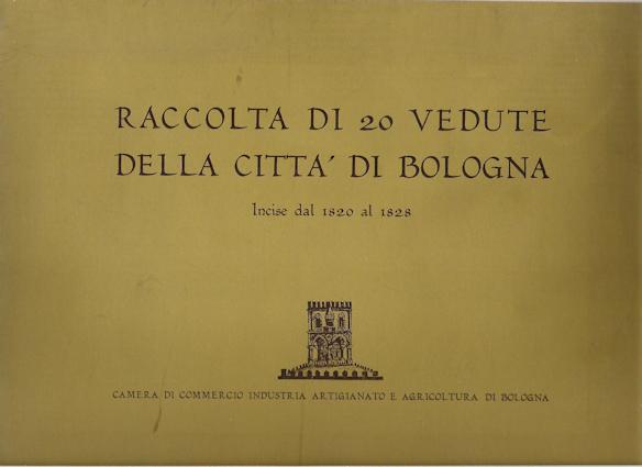 Raccolta di 20 vedute della citta di Bologna incise dal 1820 al 1828