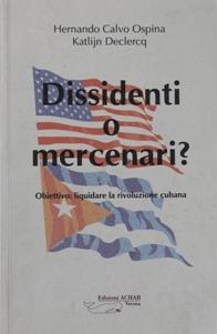 Dissidenti o mercenari? Obiettivo: liquidare la rivoluzione cubana