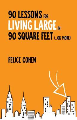 90 Lessons for Living Large in 90 Square Feet (.or More)
