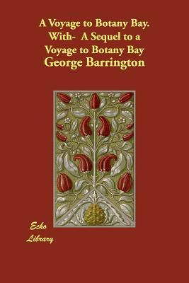 A Voyage to Botany Bay. With- A Sequel to a Voyage to Botany Bay