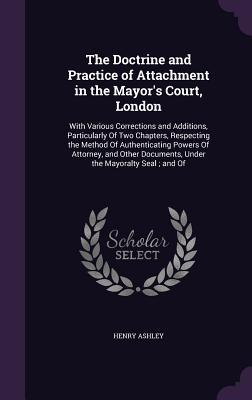 The Doctrine and Practice of Attachment in the Mayor's Court, London