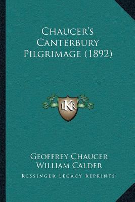 Chaucera Acentsacentsa A-Acentsa Acentss Canterbury Pilgrimage (1892)