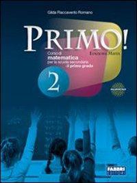 Primo! Con sfide matematiche e informatica. Per la Scuola media. Con espansione online