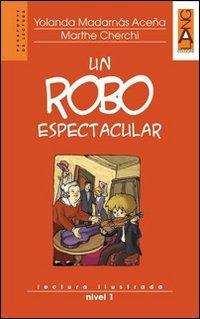 Un robo espectacular. Lectura ilustrada. Nivel 1. Con CD Audio