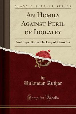 An Homily Against Peril of Idolatry