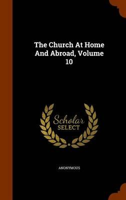 The Church at Home and Abroad, Volume 10