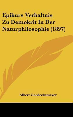 Epikurs Verhaltnis Zu Demokrit in Der Naturphilosophie (1897)