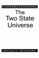 Understanding the Two State Universe