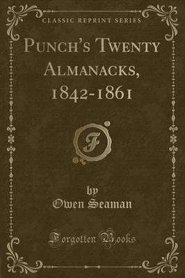 Punch's Twenty Almanacks, 1842-1861 (Classic Reprint)