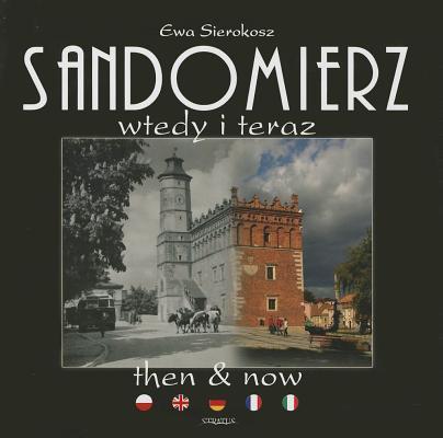 Sandomierz Then and Now