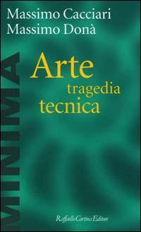 Arte, tragedia, tecn...