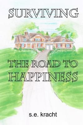Surviving the Road to Happiness