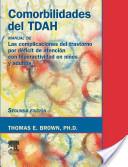Comorbidades del TDAH : manual de las compliaciones del trastorno por déficit de atención con hiperactividad en niños y adultos