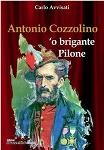 Scorribande, vita e morte di Antonio Cozzollino 'o brigante Pilone