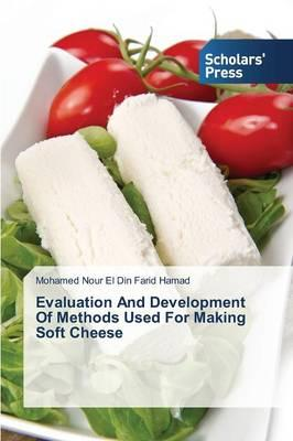 Evaluation And Development Of Methods Used For Making Soft Cheese