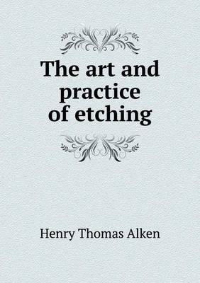 The Art and Practice of Etching