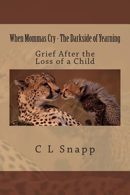 When Mommas Cry - the Darkside of Yearning