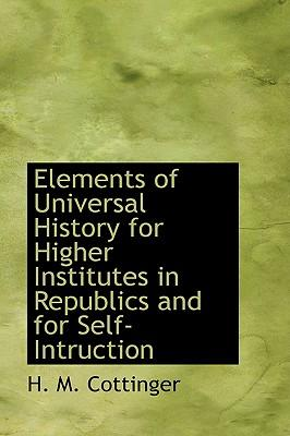 Elements of Universal History for Higher Institutes in Republics and for Self-intruction