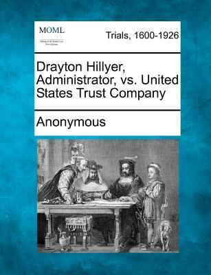 Drayton Hillyer, Administrator, vs. United States Trust Company