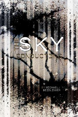 The Sky Conducting