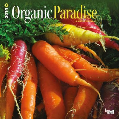 Organic Paradise 17-Month 2014 Calendar