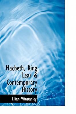 Macbeth, King Lear & Contemporary History