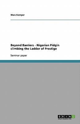 Beyond Barriers - Nigerian Pidgin climbing the Ladder of Prestige