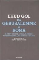 Da Gerusalemme a Roma. Il Medio Oriente, l'Italia, il mondo: riflessioni di un ambasciatore. 2001-2006