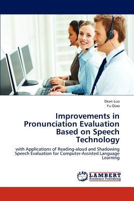 Improvements in Pronunciation Evaluation Based on Speech Technology