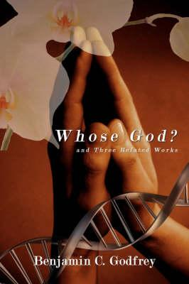 Whose God? and Three Related Works