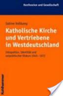 Katholische Kirche und Vertriebene in Westdeutschland