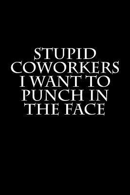 Stupid Coworkers I W...