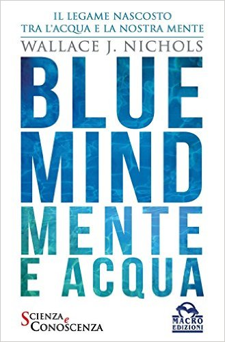 Blue Mind. Mente e acqua