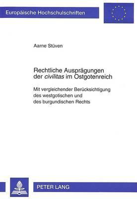 Rechtliche Ausprägungen der «civilitas» im Ostgotenreich