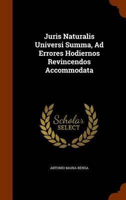 Juris Naturalis Universi Summa, Ad Errores Hodiernos Revincendos Accommodata