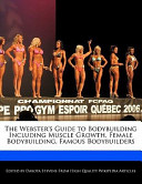 The Webster's Guide to Bodybuilding Including Muscle Growth, Female Bodybuilding, Famous Bodybuilders