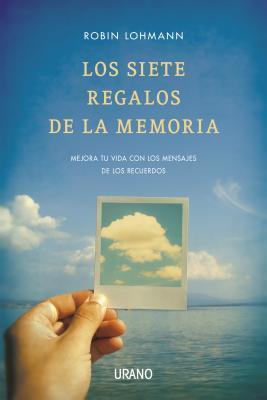 Los siete regalos de la memoria / Seven Memory Gifts