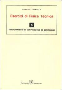 Esercizi di fisica tecnica. Trasformazioni di compressione ed espansione