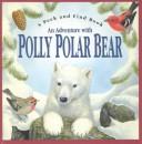 Adventure With Polly Polar Bear