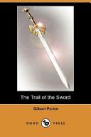The Trail of the Sword (Dodo Press)