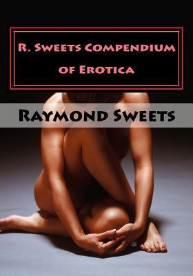 R. Sweets Compendium of Erotica