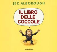 Il libro delle coccole. Ediz. a colori