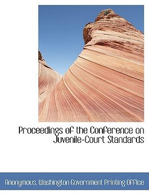 Proceedings of the Conference on Juvenile-Court Standards