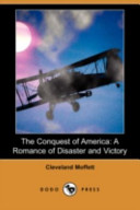 The Conquest of America: A Romance of Disaster and Victory (Dodo Press)
