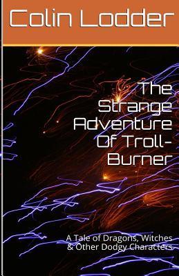 The Strange Adventure 0f Troll burner
