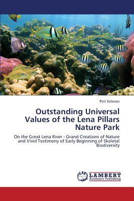 Outstanding Universal Values of the Lena Pillars Nature Park